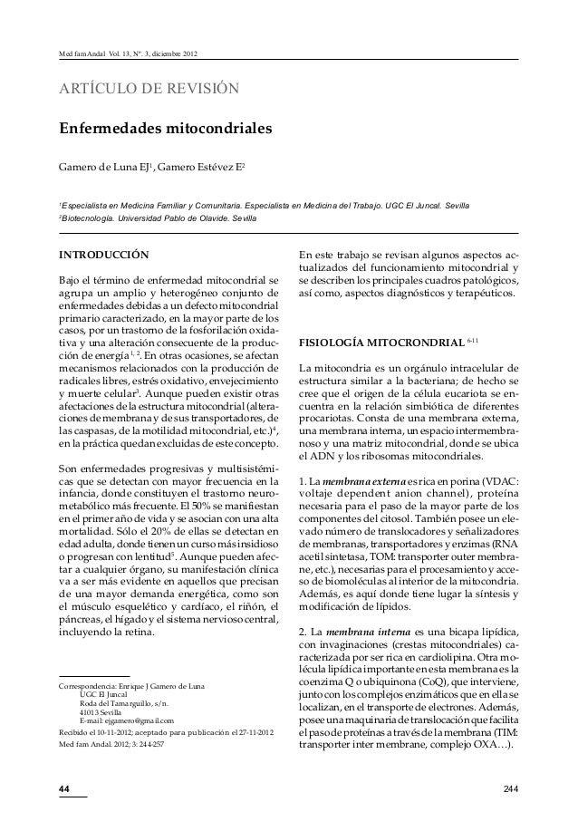 44 Med fam Andal Vol. 13, Nº. 3, diciembre 2012 244 ARTÍCULO DE REVISIÓN Enfermedades mitocondriales Gamero de Luna EJ1 , ...
