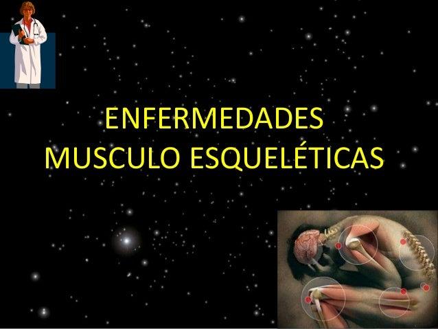 ENFERMEDADES  MUSCULO ESQUELÉTICAS