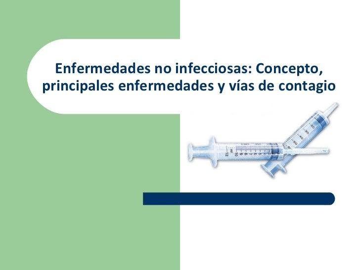 Enfermedades no infecciosas: Concepto, principales enfermedades y vías de contagio