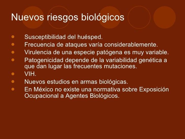 Nuevos riesgos biológicos <ul><li>Susceptibilidad del huésped.  </li></ul><ul><li>Frecuencia de ataques varía considerable...