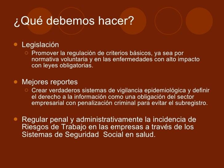 ¿Qué debemos hacer? <ul><li>Legislación </li></ul><ul><ul><li>Promover la regulación de criterios básicos, ya sea por norm...