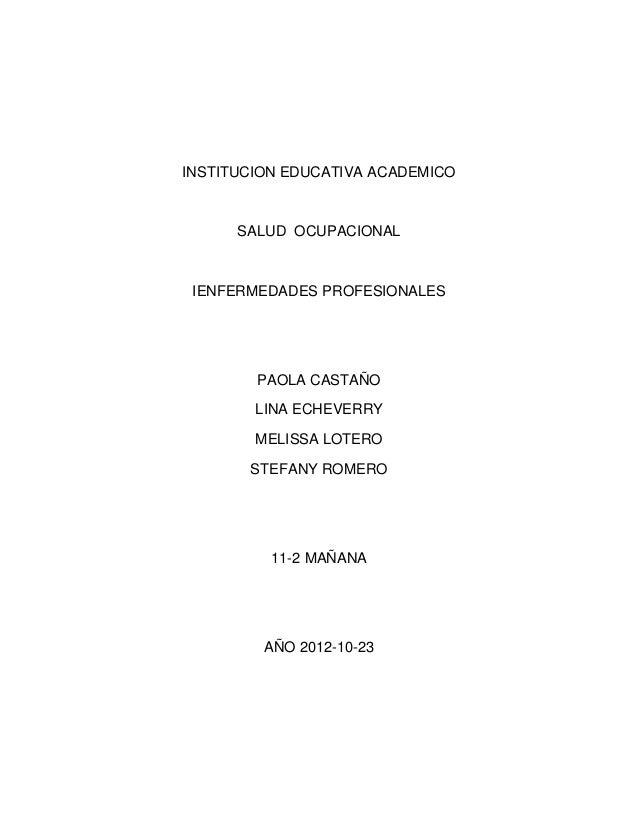 INSTITUCION EDUCATIVA ACADEMICO      SALUD OCUPACIONAL IENFERMEDADES PROFESIONALES        PAOLA CASTAÑO        LINA ECHEVE...