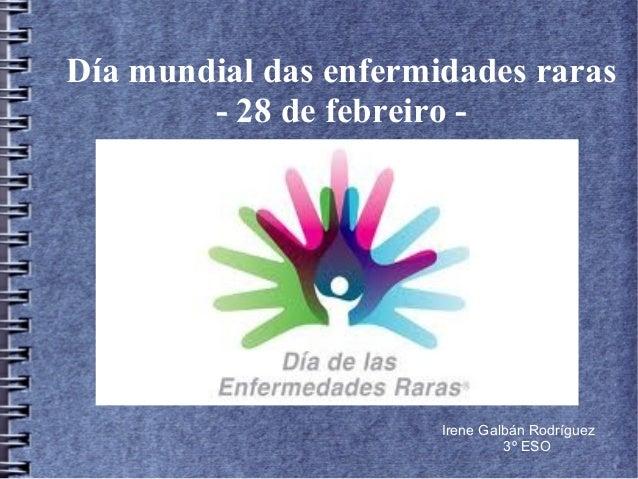 Día mundial das enfermidades raras - 28 de febreiro - Irene Galbán Rodríguez 3º ESO