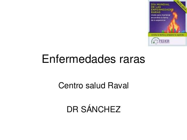 Enfermedades raras Centro salud Raval DR SÁNCHEZ
