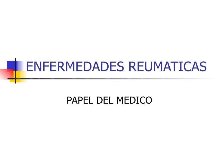 ENFERMEDADES REUMATICAS PAPEL DEL MEDICO