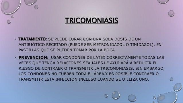 TRICOMONIASIS • TRATAMIENTO: SE PUEDE CURAR CON UNA SOLA DOSIS DE UN ANTIBIÓTICO RECETADO (PUEDE SER METRONIDAZOL O TINIDA...