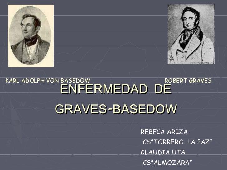 KARL ADOLPH VON BASEDOW         ROBERT GRAVES              ENFERMEDAD DE             GRAVES-BASEDOW                       ...
