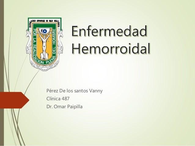 Pérez De los santos Vanny Clínica 487 Dr. Omar Paipilla