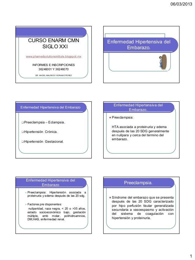 06/03/2013      CURSO ENARM CMN                              Enfermedad Hipertensiva del          SIGLO XXI               ...