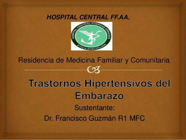 Sustentante: Dr. Francisco Guzmán R1 MFC HOSPITAL CENTRAL FF.AA. Residencia de Medicina Familiar y Comunitaria.