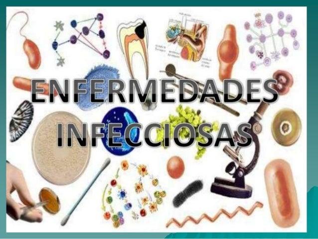 Enfermedad infecciosa  Concepto: una enfermedad infecciosa es la manifestación clínica consecuente a una infección provoc...