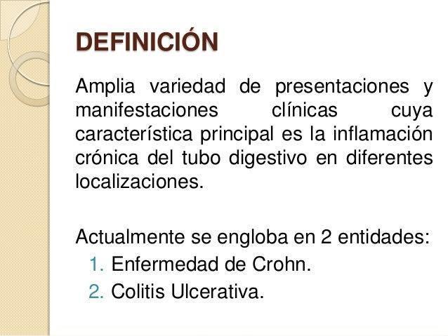 DEFINICIÓN Amplia variedad de presentaciones y manifestaciones clínicas cuya característica principal es la inflamación cr...