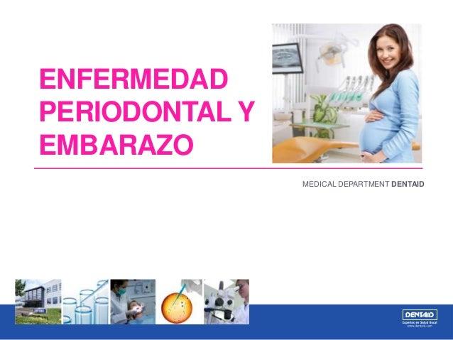 ENFERMEDAD PERIODONTAL Y EMBARAZO MEDICAL DEPARTMENT DENTAID