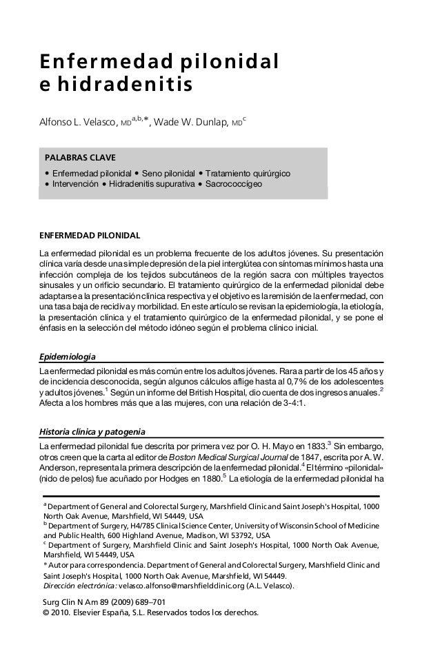 Enfermedad pilonidal e hidradenitis Alfonso L. Velasco, MD a,b,Ã, Wade W. Dunlap, MD c PALABRAS CLAVE  Enfermedad pilonida...