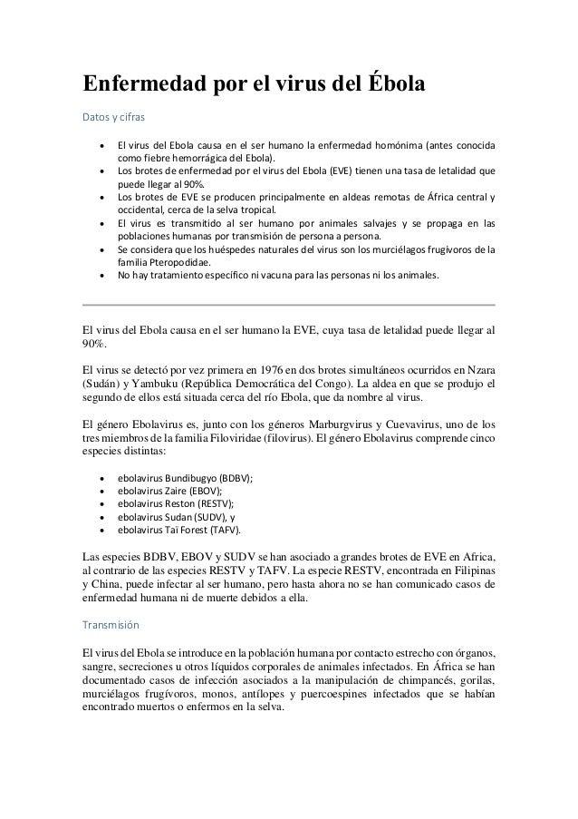 Enfermedad por el virus del Ébola  Datos y cifras   El virus del Ebola causa en el ser humano la enfermedad homónima (ant...