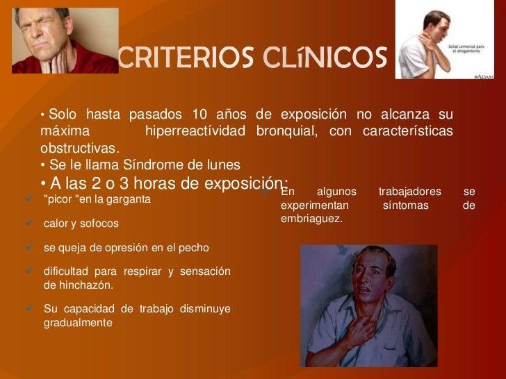CRITERIOS CLíNICOS<br /><ul><li>Solo hasta pasados 10 años de exposición no alcanza su máxima     hiperreactívidad bronqui...