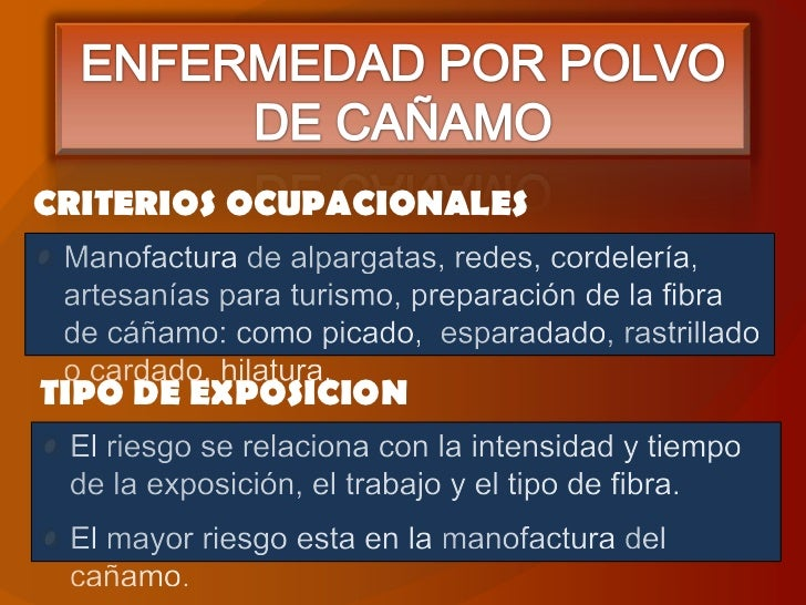 ENFERMEDAD POR POLVO DE CAÑAMO<br />CRITERIOS OCUPACIONALES<br />Manofactura de alpargatas, redes, cordelería,  artesanías...