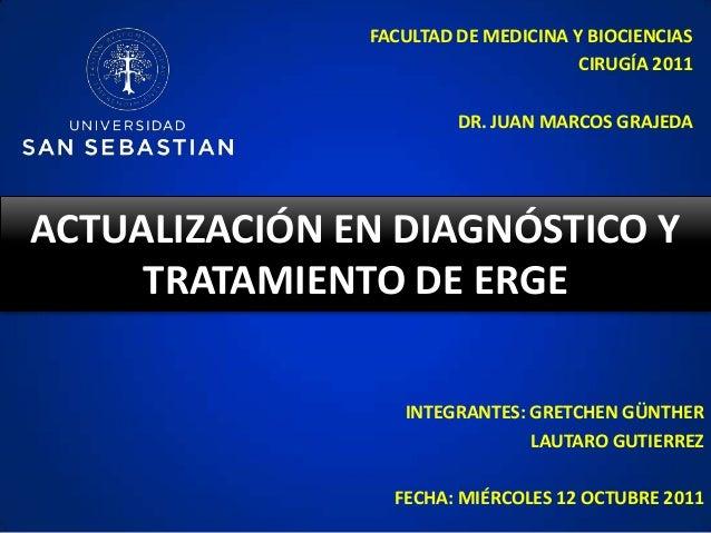 FACULTAD DE MEDICINA Y BIOCIENCIAS                                     CIRUGÍA 2011                        DR. JUAN MARCOS...