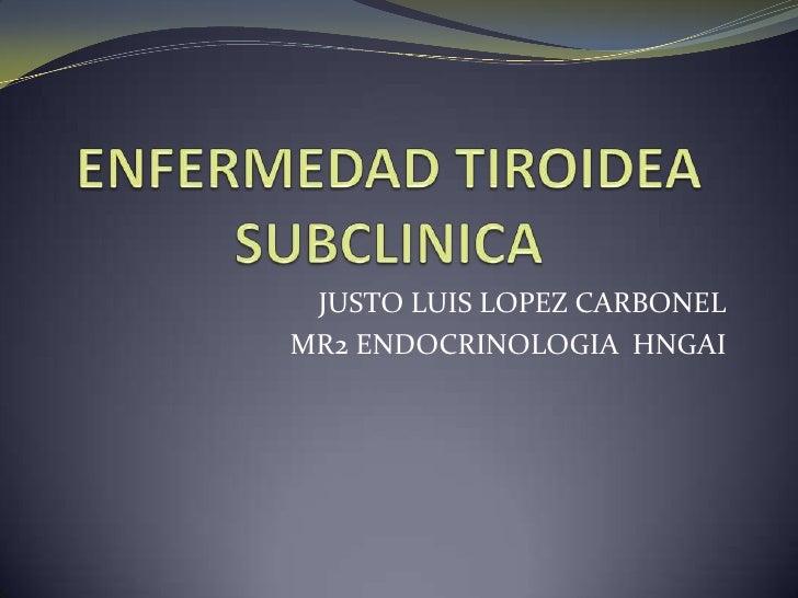 JUSTO LUIS LOPEZ CARBONELMR2 ENDOCRINOLOGIA HNGAI