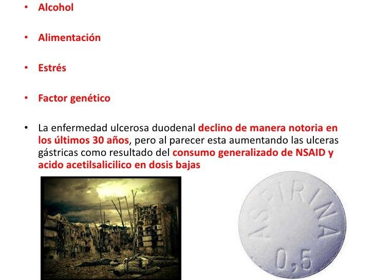 Alcohol <br />Alimentación<br />Estrés<br />Factor genético<br />La enfermedad ulcerosa duodenal declino de manera notoria...