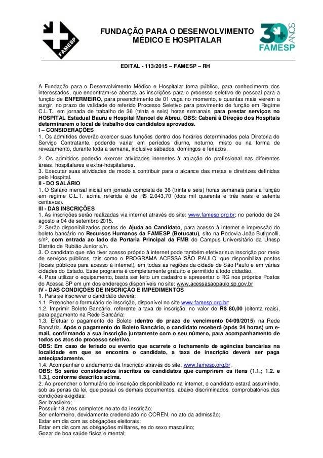 FUNDAÇÃO PARA O DESENVOLVIMENTO MÉDICO E HOSPITALAR EDITAL - 113/2015 – FAMESP – RH A Fundação para o Desenvolvimento Médi...