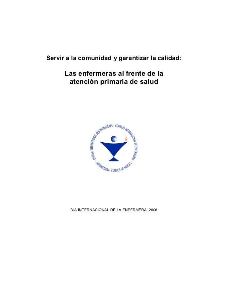 Serviralacomunidadygarantizarlacalidad:      Lasenfermerasalfrentedela       atenciónprimariadesalud    ...