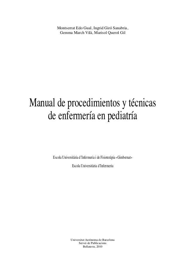 Montserrat Edo Gual, Ingrid Giró Sanabria,          Gemma March Vilà, Marisol Querol GilManual de procedimientos y técnica...