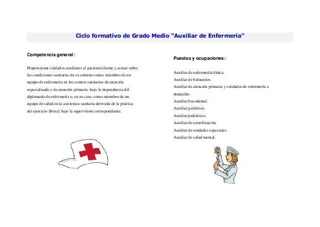 """Ciclo formativo de Grado Medio """"Auxiliar de Enfermería""""Competencia general:Puestos y ocupaciones:Proporcionar cuidados aux..."""