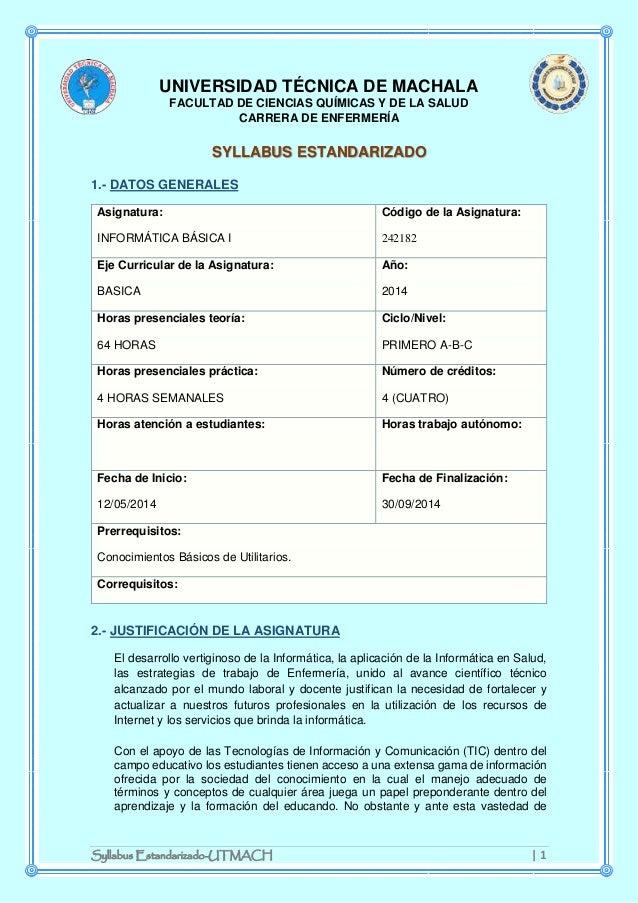 Syllabus Estandarizado-UTMACH   1 UNIVERSIDAD TÉCNICA DE MACHALA FACULTAD DE CIENCIAS QUÍMICAS Y DE LA SALUD CARRERA DE EN...