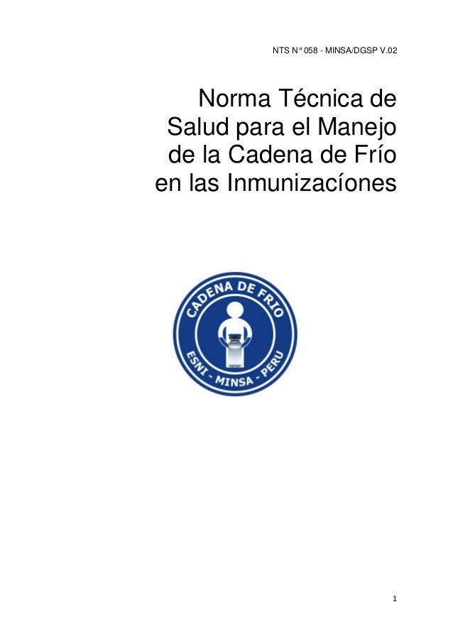 1 NTS N° 058 - MINSA/DGSP V.02 Norma Técnica de Salud para el Manejo de la Cadena de Frío en las Inmunizacíones