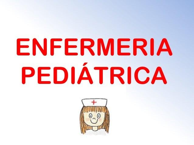 ENFERMERIAPEDIÁTRICA