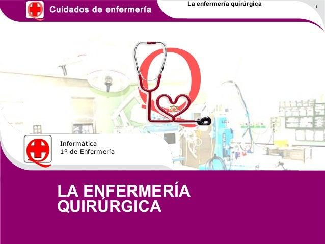 Q                             La enfermería quirúrgica    Cuidados de enfermería                              1           ...