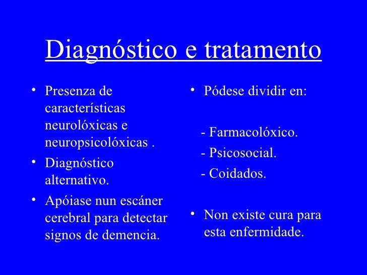 Diagnóstico e tratamento <ul><li>P resenza de características neurolóxicas e neuropsicolóxicas   . </li></ul><ul><li>Diagn...