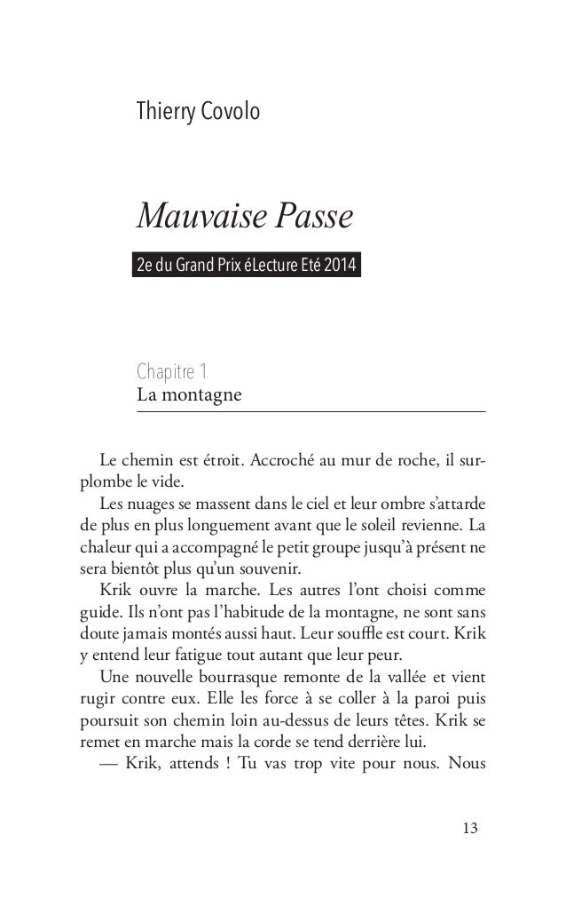 13 Thierry Covolo Mauvaise Passe 2e du Grand Prix éLecture Eté 2014 Chapitre 1 La montagne Le chemin est étroit. Accroché...