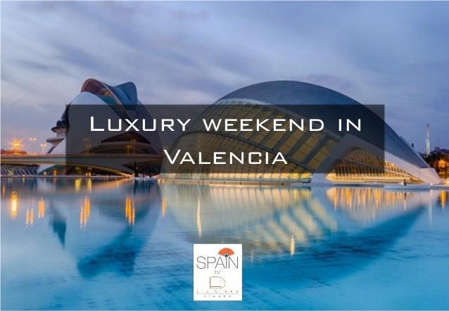Luxury weekend in Valencia