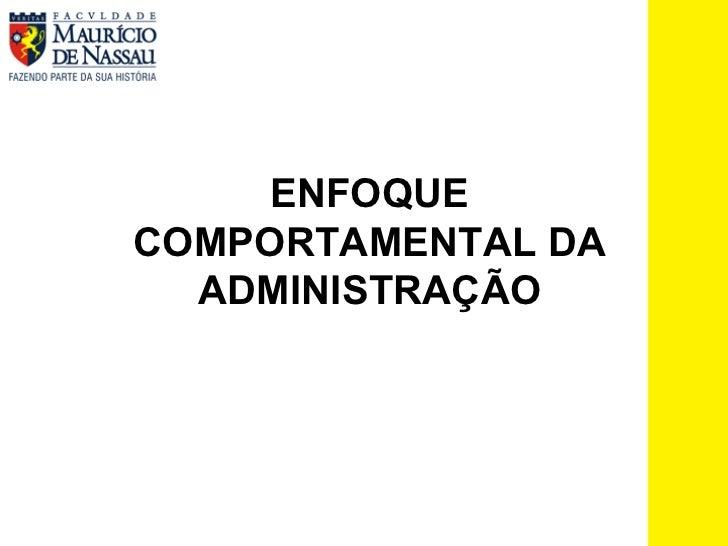 ENFOQUE COMPORTAMENTAL DA ADMINISTRAÇÃO