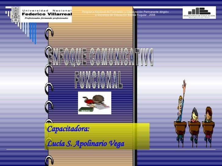 Enfoque Comunicativo Funcional 2008 I Slide 2
