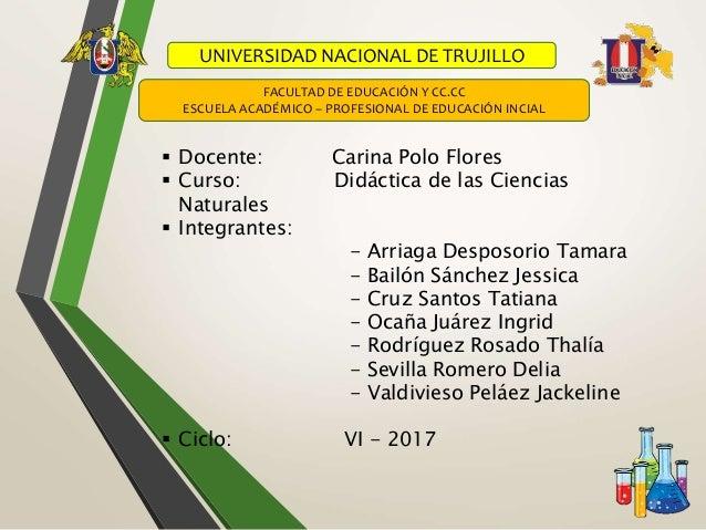 UNIVERSIDAD NACIONAL DE TRUJILLO FACULTAD DE EDUCACIÓN Y CC.CC ESCUELA ACADÉMICO – PROFESIONAL DE EDUCACIÓN INCIAL  Docen...