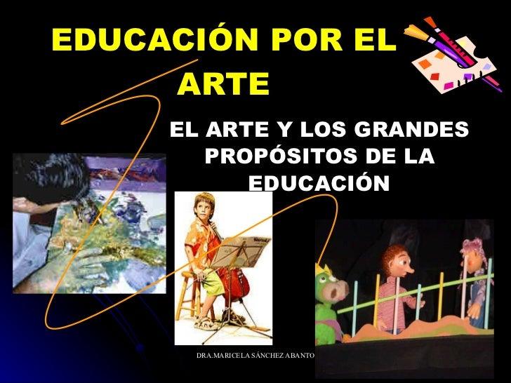 EDUCACIÓN POR EL ARTE EL ARTE Y LOS GRANDES PROPÓSITOS DE LA EDUCACIÓN