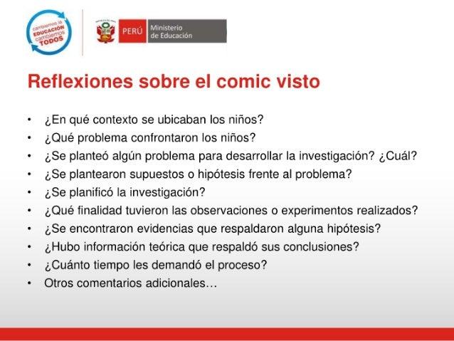 4 i Ministerio de Educacion  Reflexiones sobre el comic visto     - ¿En qué contexto se ubicaban los niños?   - ¿Qué probl...