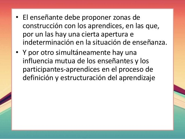 • El enseñante debe proponer zonas de construcción con los aprendices, en las que, por un las hay una cierta apertura e in...
