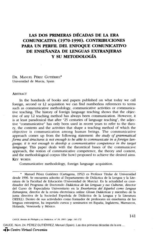 LAS DOS PRIMERAS DÉCADAS DE LA ERACOMUNICATIVA (1970-1990). CONTRIBUCIONESPARA UN PERFIL DEL ENFOQUE COMUNICATIVODE ENSEÑA...