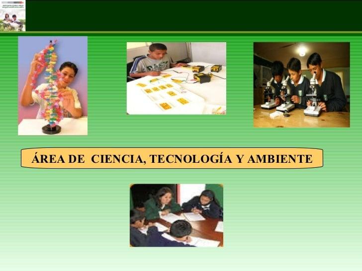 ÁREA DE  CIENCIA, TECNOLOGÍA Y AMBIENTE