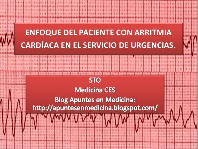ENFOQUE DEL PACIENTE CON ARRITMIA CARDÍACA EN EL SERVICIO DE URGENCIAS.