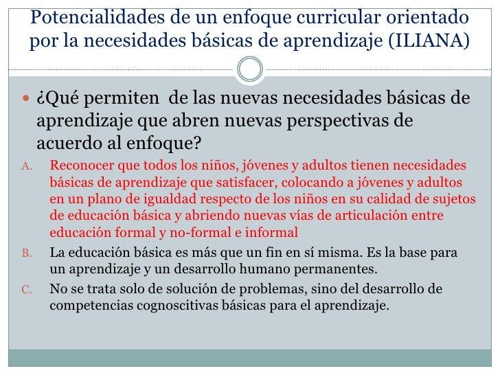 Potencialidades de un enfoque curricular orientado por la necesidades básicas de aprendizaje (ILIANA)<br />¿Qué permiten  ...