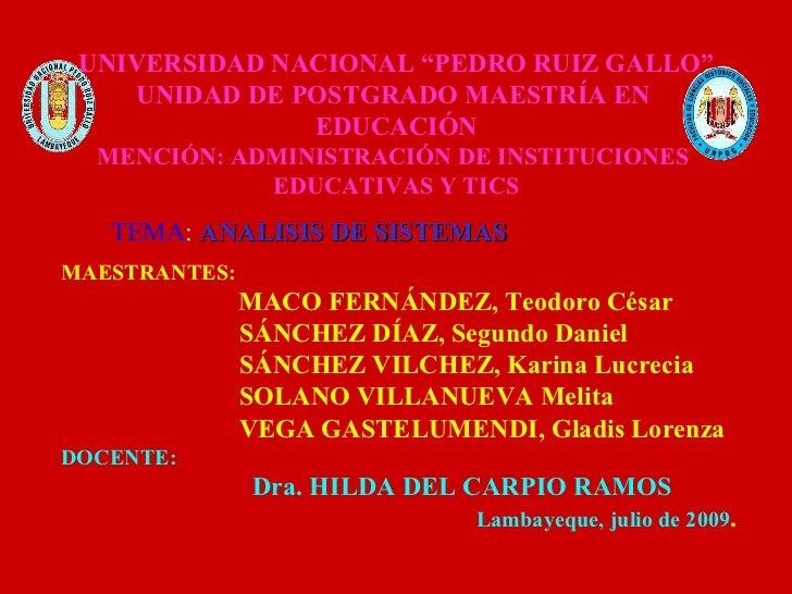 """UNIVERSIDAD NACIONAL """"PEDRO RUIZ GALLO""""    UNIDAD DE POSTGRADO MAESTRÍA EN               EDUCACIÓN  MENCIÓN: ADMINISTRACIÓ..."""