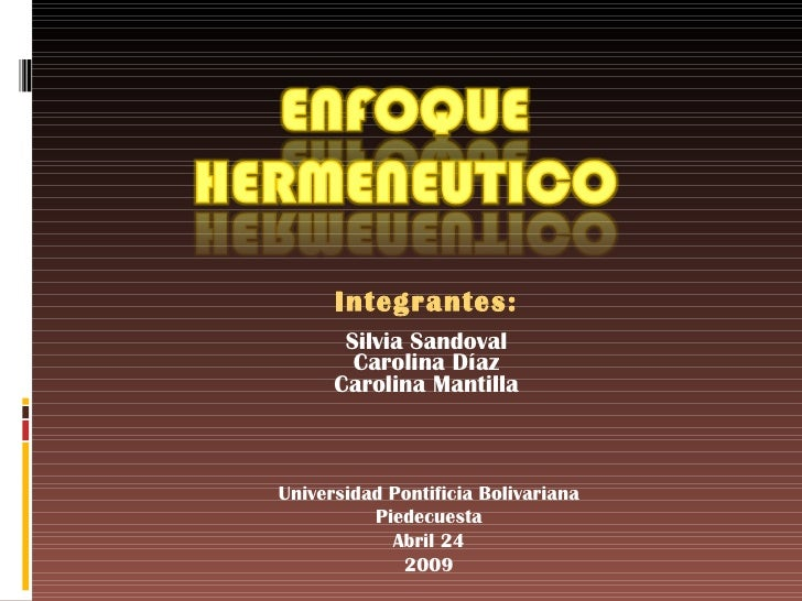 Integrantes: Silvia Sandoval Carolina Díaz Carolina Mantilla Universidad Pontificia Bolivariana Piedecuesta Abril 24 2009