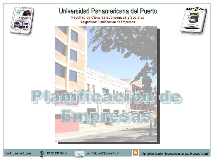 Universidad Panamericana del Puerto Facultad de Ciencias Económicas y Sociales Asignatura: Planificación de Empresas Prof....