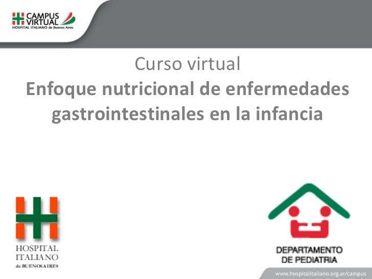 Curso virtual  Enfoque nutricional de enfermedades gastrointestinales en la infancia HOSPITAL ITALIANO DE BUENOS AIRES