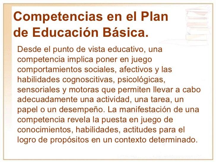 Desde el punto de vista educativo, una competencia implica poner en juego comportamientos sociales, afectivos y las habili...